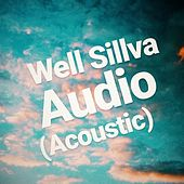 Audio (Acoustic) de Well Sillva