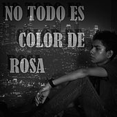 No Todo Es Color de Rosa by Zahiro ZRC
