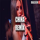 China Remix by DJ Alex