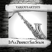 It's a Perfect Sax Solos de Various Artists