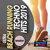 Ultra Beach Running Techno Hits 2019 Session de Various Artists