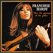 Tous Les Garçons Et Les Filles von Francoise Hardy