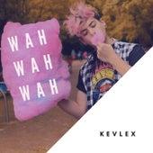 Wah Wah Wah de Kevlex
