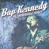 Reckless Heart de Bap Kennedy