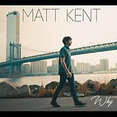 Why de Matt Kent