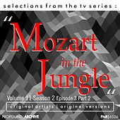 Selections from the TV Serie Mozart in the Jungle Volume 11; Season 2, Episode 3, Part 2 von Various Artists