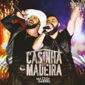 Casinha de Madeira (Ao Vivo) by Mazzo e Gabriel