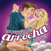 Na Pegada do Arrocha 2013 von Various Artists