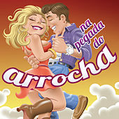 Na Pegada do Arrocha de Various Artists