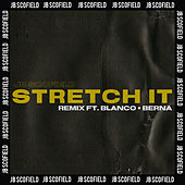Stretch It (feat. Blanco & Berna) (Remix) de JB Scofield