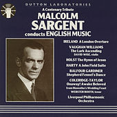 Malcolm Sargent Conducts English Music (a Centenary Tribute) by Malcolm Sargent