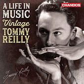 A Life in Music: Vintage Tommy Reilly de Various Artists