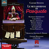 Spontini: Le metamorfosi di Pasquale (Live) by Various Artists