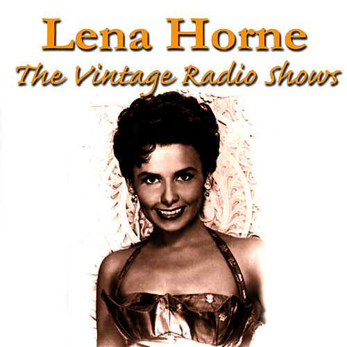 The Vintage Radio Shows by Lena Horne