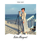 You Say de Kate-Margret