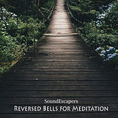 Reversed Bells for Meditation by SoundEscapers
