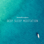 Deep Sleep Meditation by SoundEscapers
