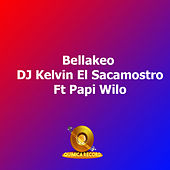 Bellakeo de DJ Kelvin El Sacamostro