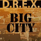Big City by D-Rex