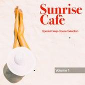 Sunrise Cafè, Vol. 1 Special Deep-House Selection von Various