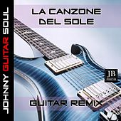 La Canzone Del Sole by Johnny Guitar Soul