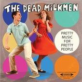 Pretty Music for Pretty People von The Dead Milkmen