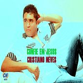 Confie em Jesus by Cristiano Neves