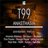 Anasthasia (2019 Remixes), Pt. 4 by T99