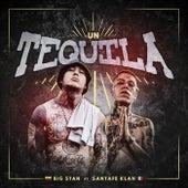 Un Tequila by Big Stan