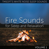 Fire Sounds for Sleep and Relaxation Volume 1 by Tmsoft's White Noise Sleep Sounds