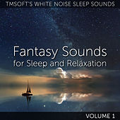 Fantasy Sounds for Sleep and Relaxation Volume 1 de Tmsoft's White Noise Sleep Sounds