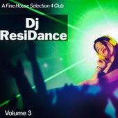 Dj ResiDance, Vol. 3: A Fine House Selection 4 Club von Various