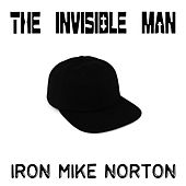 The Invisible Man by Iron Mike Norton