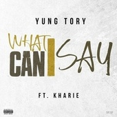 What Can I Say by Kharie