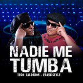 Nadie Me Tumba (feat. Francistyle) de Tego Calderon