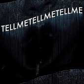 Tell Me Tell Me Tell Me by Tigris