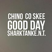 Good Day (Freestyle) by $hark Tank E.N.T.