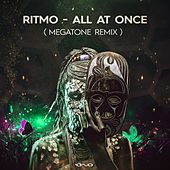 All at Once (Megatone Remix) by Ritmo