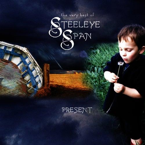 The Very Best of Steeleye Span - Present - (Re-Recorded Versions) by Steeleye Span