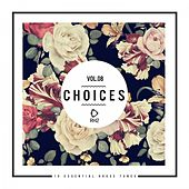 Choices - 10 Essential House Tunes, Vol. 8 by Various Artists
