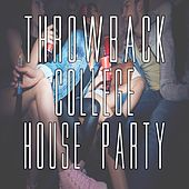 Throwback College House Party de Various Artists