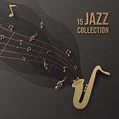 15 Jazz Collection: Pure Jazz, Instrumental Jazz Music Ambient, Perfect Relax Zone, Jazz Lounge by Acoustic Hits