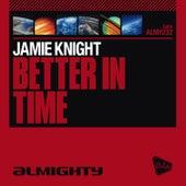 Almighty Presents: Better In Time von Jamie Knight