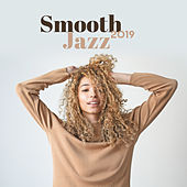 Smooth Jazz 2019: Cocktail Music, Bar Chillout, Jazz Music Ambient, Jazz Relaxation, Lounge von Chilled Jazz Masters