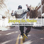 Jumping the Mambo by Angelo Brigada e la sua orchestra