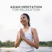 Asian Meditation for Relaxation: Inner Harmony, Zen, Healing Yoga for Spiritual Awakening by New Age
