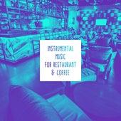 Instrumental Music for Restaurant & Coffee – Ambient Jazz 2019 de Vintage Cafe