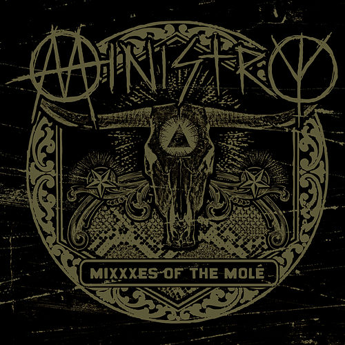 MiXXXes Of The Molé by Ministry