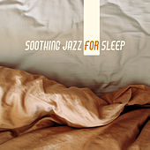 Soothing Jazz for Sleep: Calming Sounds at Night, Gentle Lullabies, Jazz Relaxation, Instrumental Music to Rest von Jazz Lounge