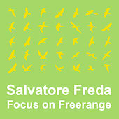 Focus On : Freerange  Salvatore Freda by Various Artists